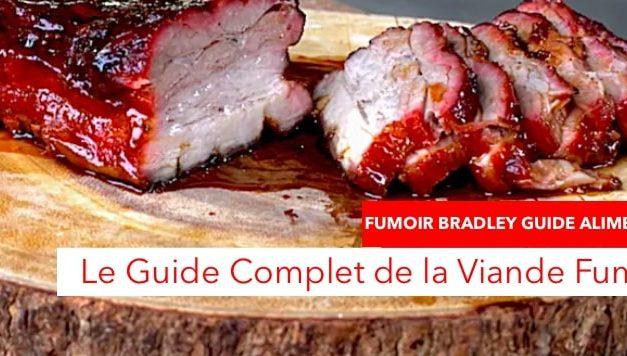 Le Guide Complet de la Viande Fumée